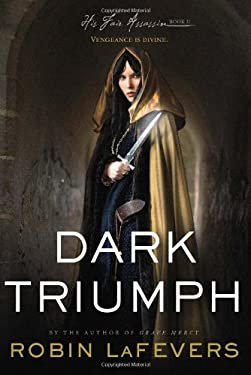 Dark Triumph (His Fair Assassin Trilogy) 9780547628387