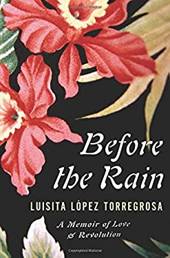 Before the Rain: A Memoir of Love and Revolution 9780547669205