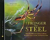 Stronger Than Steel: Spider Silk DNA and the Quest for Better Bulletproof Vests, Sutures, and Parachute Rope 18084928
