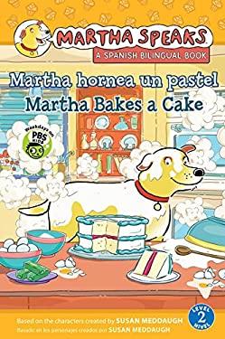 Martha Bakes a Cake/Martha Hornea Un Pastel 9780547718965