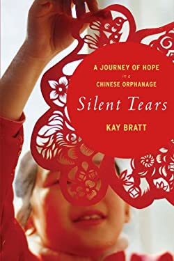 Silent Tears: A Journey of Hope in a Chinese Orphanage 9780547744964