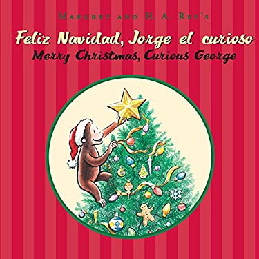 Feliz Navidad, Jorge El Curioso / Merry Christmas, Curious George (Bilingual Edition) 9780547745039