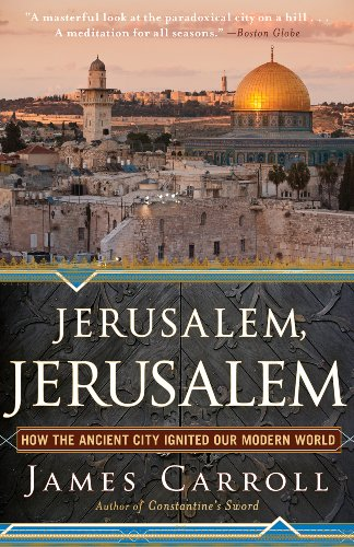 Jerusalem, Jerusalem: How the Ancient City Ignited Our Modern World 9780547747620