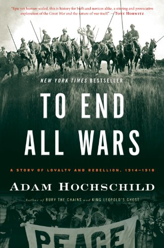 To End All Wars: A Story of Loyalty and Rebellion, 1914-1918 9780547750316