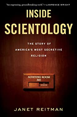 Inside Scientology: The Story of America's Most Secretive Religion 9780547750354