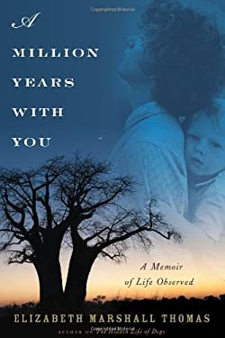 A Million Years with You: A Memoir of Life Observed