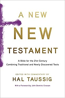 New New Testament : A Bible for the 21st Century Combining Traditional and Newly Discovered Texts