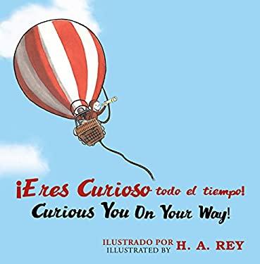 Eres Curioso Todo El Tiempo! Curious George Curious You: On Your Way! 9780547793689