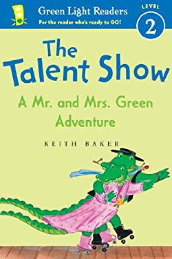 The Talent Show: A Mr. and Mrs. Green Adventure 9780547850542