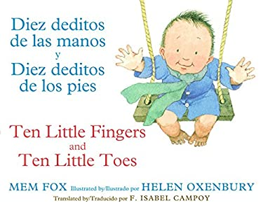 Diez Deditos de Las Manos y Diez Deditos de Los Pies / Ten Little Fingers and Ten Little Toes Bilingual Board Book 9780547870069
