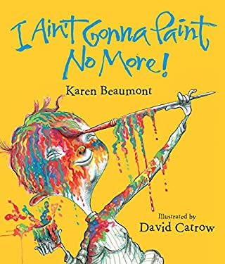 I Ain't Gonna Paint No More! Lap Board Book 9780547870359
