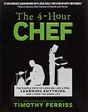 The 4-Hour Chef: The Simple Path to Cooking Like a Pro, Learning Any Skill, and Living the Good Life 9780547884592