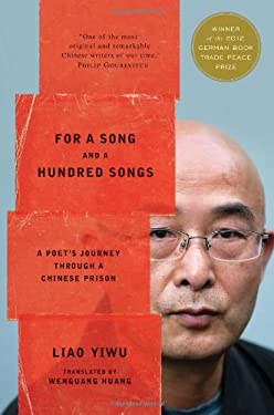 For a Song and a Hundred Songs: A Poet's Journey Through a Chinese Prison 9780547892634