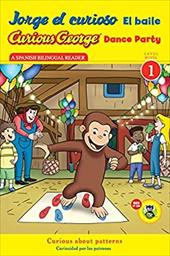 Jorge el curioso El baile/Curious George Dance Party CGTV Reader (Spanish and English Edition)