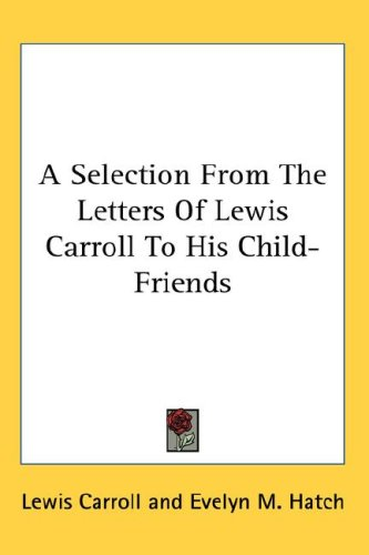 the impact of lewis carrolls child friendships on his writings Take your writing to the next level grammarly's free writing app makes sure everything you type is easy to read, effective, and mistake-free in his diary for 1880, carroll recorded experiencing his first episode of migraine with aura, describing very accurately the process of moving.