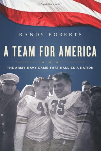 A Team for America: The Army-Navy Game That Rallied a Nation 9780547511061