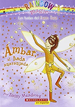 Ambar, el Hada Anaranjada = Amber, the Orange Fairy 9780545117203