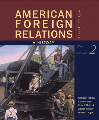 American Foreign Relations: A History, Volume 2: Since 1895 9780547225692