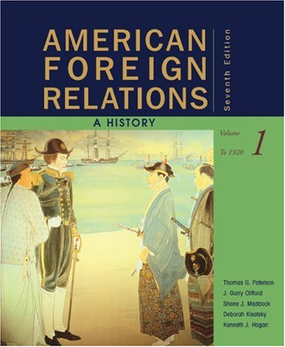 American Foreign Relations, Volume 1: A History to 1920 9780547225647