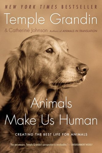 Animals Make Us Human: Creating the Best Life for Animals 9780547248233