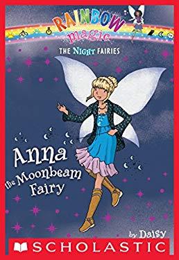 Night Fairies #6: Anna the Moonbeam Fairy: A Rainbow Magic Book 9780545270496