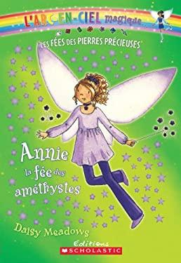 Annie, La Fee Des Amethystes 9780545981972