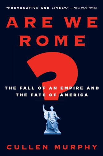 Are We Rome?: The Fall of an Empire and the Fate of America 9780547052106