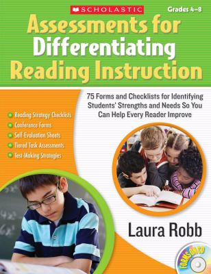 Assessments for Differentiating Reading Instruction, Grades 4-8: 100 Forms and Checklists for Identifying Students' Strengths and Needs So You Can Hel 9780545111959