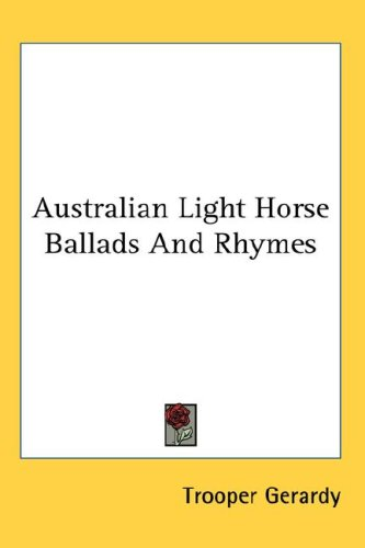 Australian Light Horse Ballads and Rhymes 9780548075661