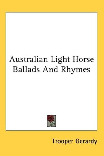 Australian Light Horse Ballads and Rhymes 9780548075661