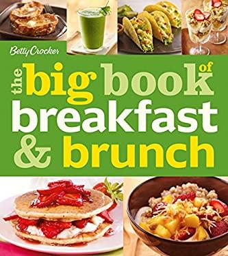 Betty Crocker The Big Book of Breakfast and Brunch (Betty Crocker Big Book)