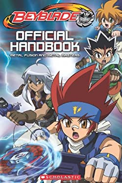 Beyblade Official Handbook: Metal Fusion and Metal Masters 9780545433860
