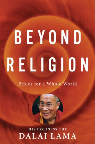 Beyond Religion: Ethics for a Whole World 9780547636351