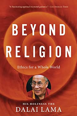 Beyond Religion: Ethics for a Whole World 9780547844282