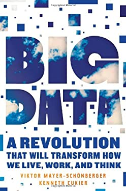Big Data: A Revolution That Will Transform How We Live, Work, and Think 9780544002692