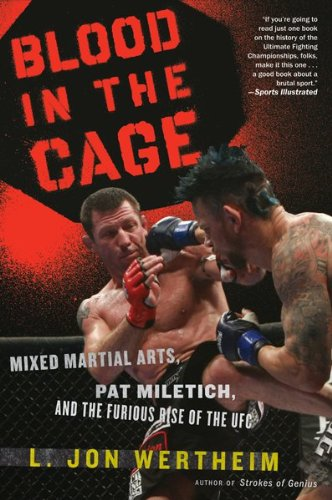 Blood in the Cage: Mixed Martial Arts, Pat Miletich, and the Furious Rise of the UFC 9780547247793
