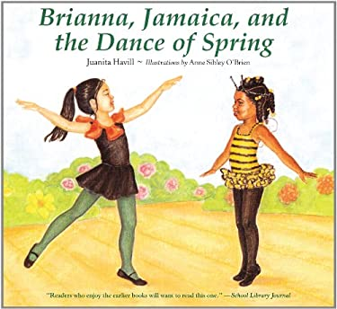Brianna, Jamaica, and the Dance of Spring 9780547237688