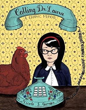 Calling Dr. Laura: A Graphic Memoir 9780547615592