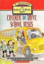 Cavemen Do Drive School Buses (The Bailey School Kids Jr. Chapter Book #8)