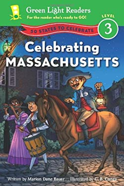 Celebrating Massachusetts: 50 States to Celebrate (Green Light Readers Level 3)