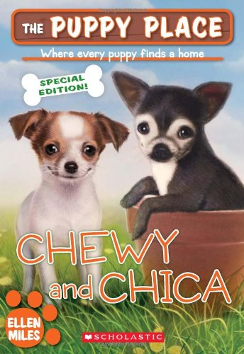 Chewy and Chica