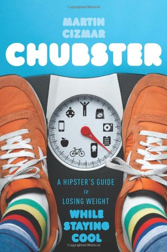 Chubster: A Hipster's Guide to Losing Weight While Staying Cool 9780547559346