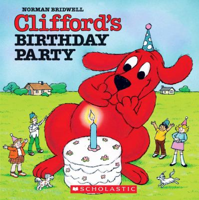 Clifford's Birthday Party [With Paperback Book]