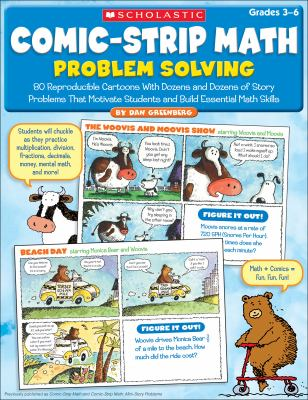Comic-Strip Math: Problem Solving: 80 Reproducible Cartoons with Dozens and Dozens of Story Problems That Motivate Students and Build Essential Math S 9780545195713