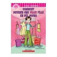 Comment Devenir Une Vraie Fille En Dix Jours 9780545992008