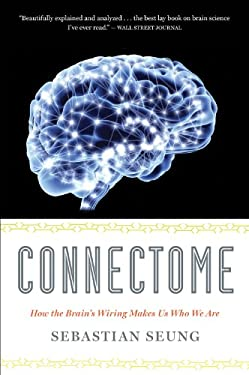 Connectome: How the Brain's Wiring Makes Us Who We Are 9780547678597