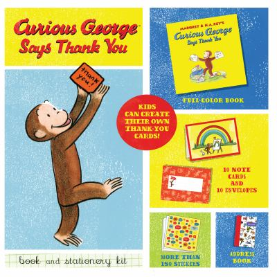 Curious George Says Thank You Book and Stationery Kit [With Sticker(s) and 10 Envelopes and 10 Notecards and 2 Paperbacks] 9780547275291