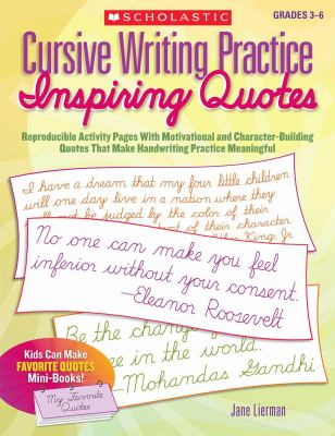 Cursive Writing Practice: Inspiring Quotes: Reproducible Activity Pages with Motivational and Character-Building Quotes That Make Handwriting Practice 9780545094375