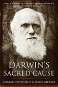 Darwin's Sacred Cause: How a Hatred of Slavery Shaped Darwin's Views on Human Evolution 9780547055268