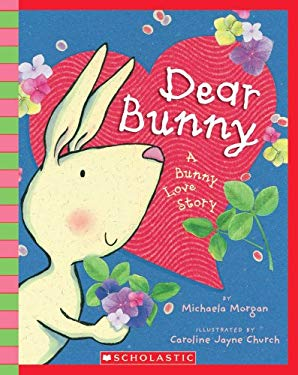 Dear Bunny: A Bunny Love Story [With Paperback Book] 9780545138512